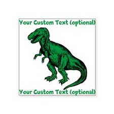 "CUSTOM TEXT T-Rex Square Sticker 3"" x 3"""