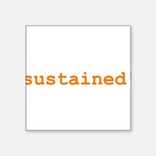 """sustained.gif Square Sticker 3"""" x 3"""""""