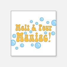 "melt-pour-maniac_tr.png Square Sticker 3"" x 3"""