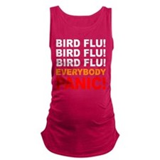 birdflu-everybody-panic.gif Maternity Tank Top