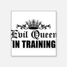 "evil-queen-in-training_bl.png Square Sticker 3"" x"