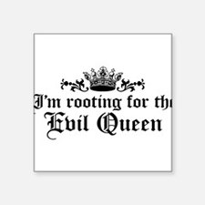 im-rooting-for-the-evil-queen_bl.png Square Sticke