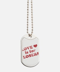 love-is-for-losers_wh-worn.png Dog Tags