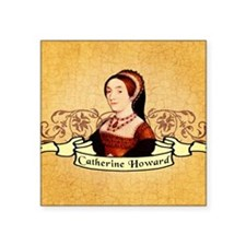 "catherine-howard_pk.png Square Sticker 3"" x 3"""