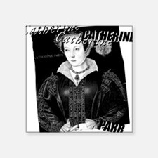 """catherine-parr_pk.png Square Sticker 3"""" x 3"""""""