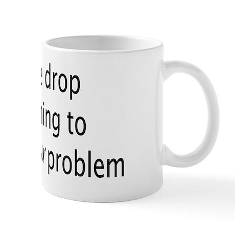 Let Me Drop Everything Mug