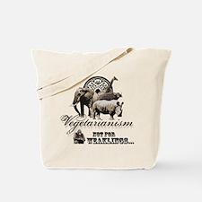Vegetarianism -Not for weaklings Tote Bag