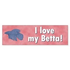 I Love My Betta Bumper Bumper Sticker