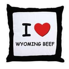 I love wyoming beef Throw Pillow