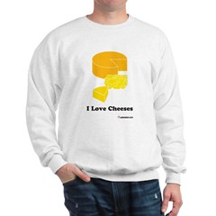 I Love Cheeses Sweatshirt