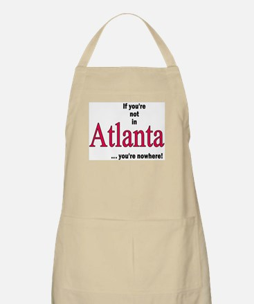 If you're no in Atlanta...you're nowhere BBQ Apron