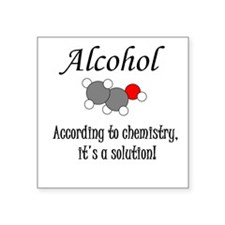 Alcohol Is A Solution Sticker