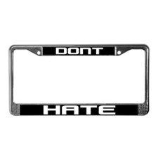 Don't Hate License Plate Frame