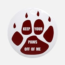 PAWS OFF ME Ornament (Round)
