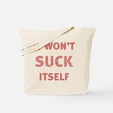 It won't suck itself Tote Bag