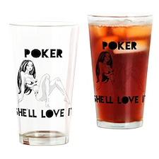 Poker She'll Love It Drinking Glass