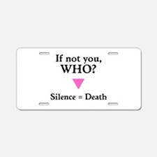 If not you, who? Aluminum License Plate