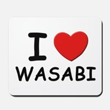 I love wasabi Mousepad