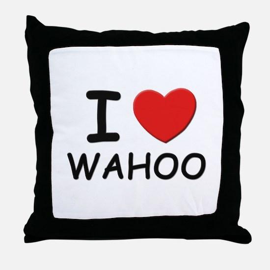I love wahoo Throw Pillow