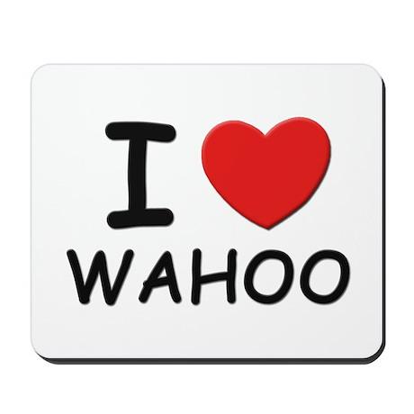I love wahoo Mousepad