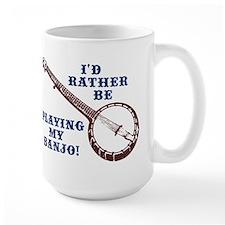 I'd Rather Be Playing My Banjo Mug