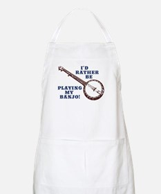 I'd Rather Be Playing My Banjo BBQ Apron