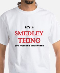 It's a Smedley thing, you wouldn't T-Shirt