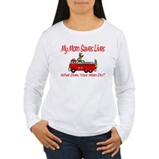 Firefighter Saves Lives-Mom T-Shirt