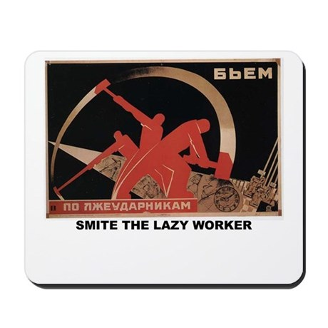 SMITE THE LAZY WORKER Mousepad
