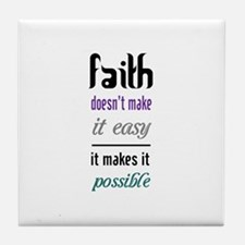 Faith Possible Tile Coaster