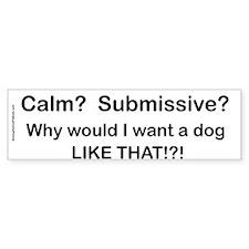 Calm? Submissive? Not For Me! : ) Bumper Car Car Sticker