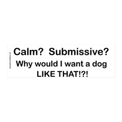 Calm? Submissive? Not For Me! : ) Wall Decal