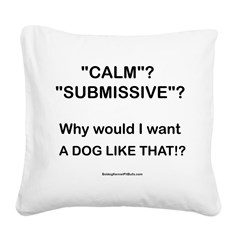Who Wants Calm?! Square Canvas Pillow