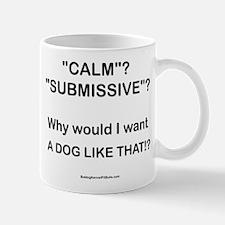 Who Wants Calm?! Mug