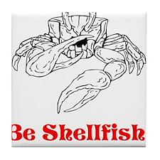 Selfish Shellfish Tile Coaster