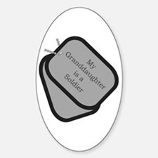 My Granddaughter is a Soldier dog tag Decal