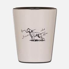 Your Friend And Mine Pit Bull Logo Shot Glass