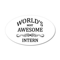 World's Most Awesome Intern 20x12 Oval Wall Decal
