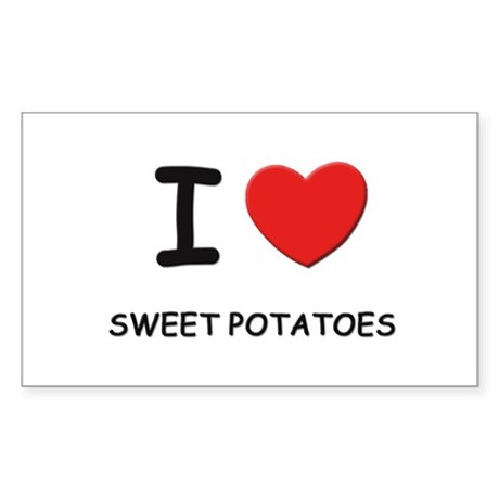 I love sweet potatoes Rectangle Sticker