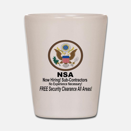 NSA Now Hiring Sub-Contractors Shot Glass