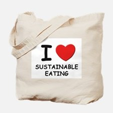 I love sustainable eating Tote Bag