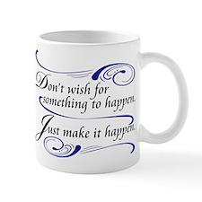 Make It Happen Mug