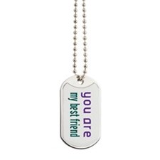 You Are My Best Friend Sideways Dog Tags