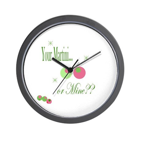 YOUR MARTINI OR MINE Wall Clock