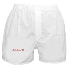 """October 30"" printed on a Boxer Shorts"