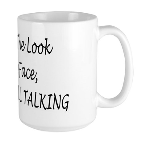 Despite The Look On My Face Large Mug