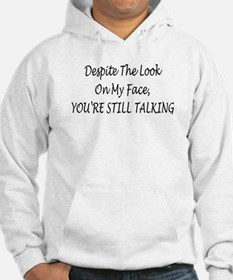 Despite The Look On My Face Hoodie