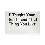 Taught Your Girlfriend Rectangle Magnet (100 pack)