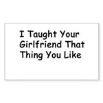 Taught Your Girlfriend Rectangle Sticker