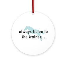 the Trainer Ornament (Round)